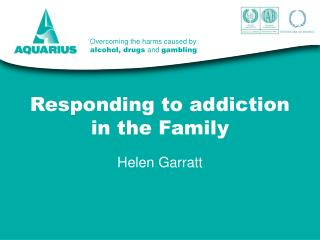 Responding to addiction in the Family