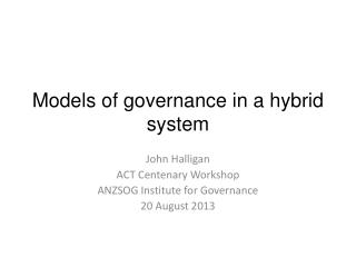 Models of governance in  a hybrid system