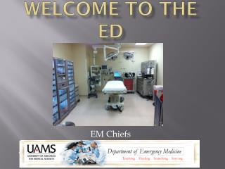 Welcome to the ED