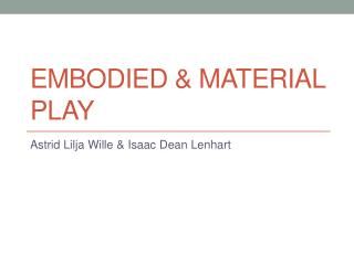 Embodied & Material Play