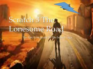 Scratch 3 The Lonesome Road