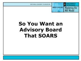 So You  W ant an Advisory Board  That SOARS