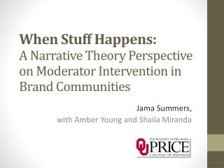 When Stuff Happens:  A Narrative Theory Perspective on Moderator Intervention in Brand Communities