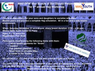 MAS DFW  Boy Scouts & Girl Scouts Present The 3 rd  annual Hajj Workshop