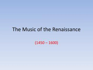The Music of the Renaissance