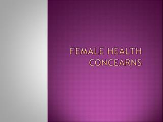 Female health concearns