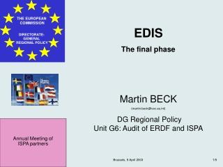 EDIS The final phase Martin BECK (martin.beck@cec.eut) DG Regional Policy