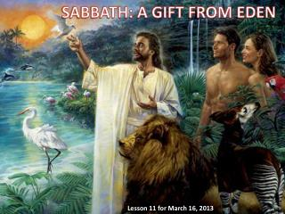SABBATH: A GIFT FROM EDEN