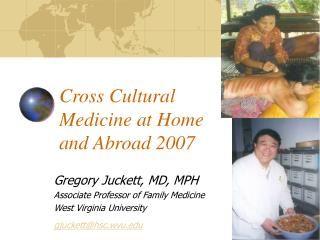Cross Cultural Medicine at Home and Abroad 2007
