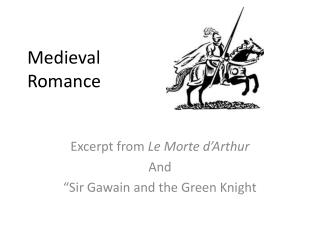 sir gawain and the green knight medieval romance essay Sir gawain and the green knight imagery in literature, insights into characters, places, and events are often communicated to the reader through the use of imagery within the text thus is the case with sir gawain and the green knight.