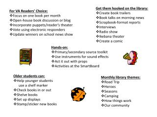 Older students can: Help younger students       use a shelf marker Check books in or out