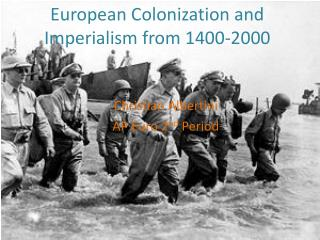 European Colonization and Imperialism from 1400-2000