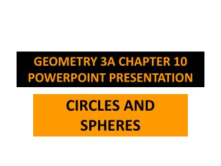 GEOMETRY 3A CHAPTER 10 POWERPOINT PRESENTATION