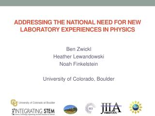 ADDRESSING THE NATIONAL NEED FOR NEW LABORATORY EXPERIENCES IN PHYSICS