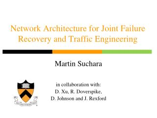 Network Architecture for Joint Failure Recovery and Traffic Engineering