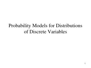 Probability Models for Distributions  of Discrete Variables