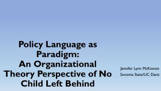 Policy Language as Paradigm: An Organizational Theory Perspective of No Child Left Behind