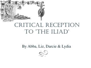Critical reception to 'The Iliad'