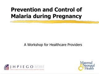 Prevention and Control of Malaria during Pregnancy