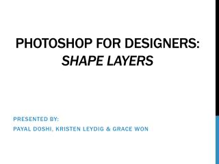 Photoshop for designers:  Shape Layers