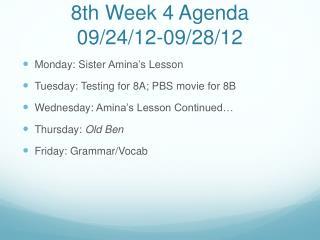 8th Week 4 Agenda 09/24/12-09/28/12