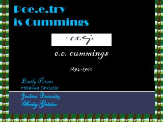 Po e.e. try is  Cummings