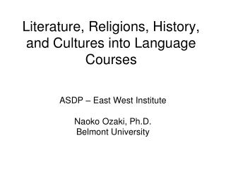 Literature, Religions, History, and Cultures into Language Courses