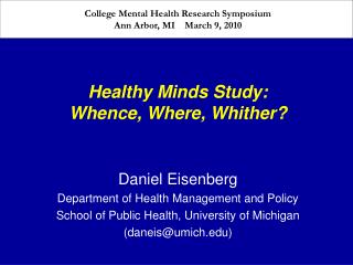 Healthy Minds Study:  Whence, Where, Whither?