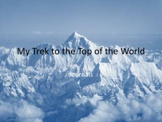 My Trek to the Top of the World