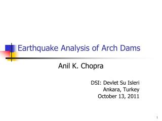 Earthquake Analysis of Arch Dams