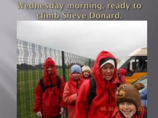 Wednesday morning, ready to climb  Slieve Donard .