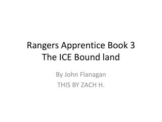 Rangers Apprentice Book 3 The ICE Bound land