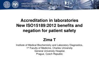 Accreditation in  laborator ies New ISO15189:201 2 benefits and negation for patient safety