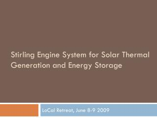 Stirling Engine System for Solar Thermal Generation and Energy Storage