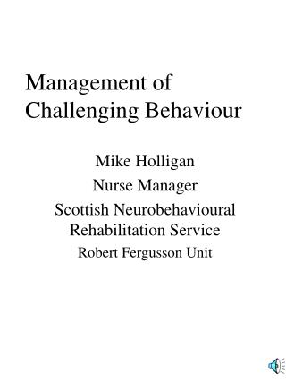 Management of Challenging Behaviour