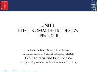 Unit 11 Electromagnetic design Episode III