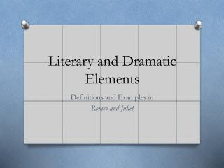 Literary and Dramatic Elements