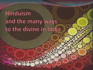 Hinduism  and the many ways  to the divine in India