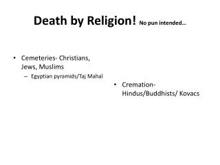 Death by Religion!  No pun intended…
