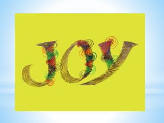 JOY  Through Movement And Beyond By Alice Holden July, 2011
