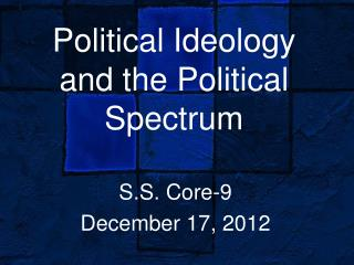 Political Ideology and the Political Spectrum
