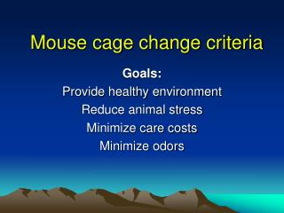 Mouse cage change criteria
