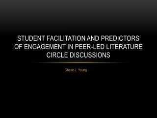 Student facilitation and predictors of engagement in peer-led literature circle discussions