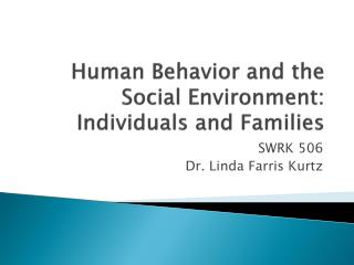 Human Behavior and the Social Environment: Individuals and Families