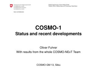 COSMO-1 Status  and recent developments