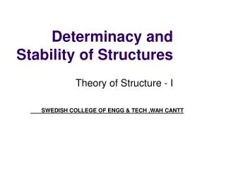 Determinacy and Stability of Structures