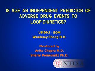 IS  AGE  AN  INDEPENDENT  PREDICTOR  OF  ADVERSE  DRUG  EVENTS  TO   LOOP  DIURETICS?