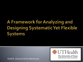 A Framework for Analyzing and Designing Systematic Yet Flexible Systems