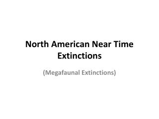 North American Near Time Extinctions