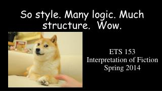 So style. Many logic. Much structure.  Wow.